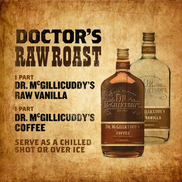 1 part Dr. McGillicuddy's Raw Vanilla, 1 part Dr. McGillicuddy's Coffee, Serve as a chilled shot or over ice.