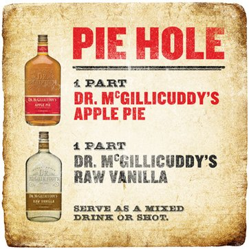 1 part Dr. McGillicuddy's Apple Pie, 1 part Dr. McGillicuddy's Vanilla, Serve as a chilled shot or over ice.
