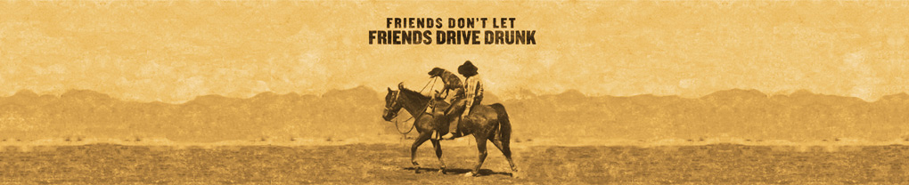 Friends don't let friends drive drunk